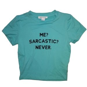 ME SARCASTIC NEVER SHIRT